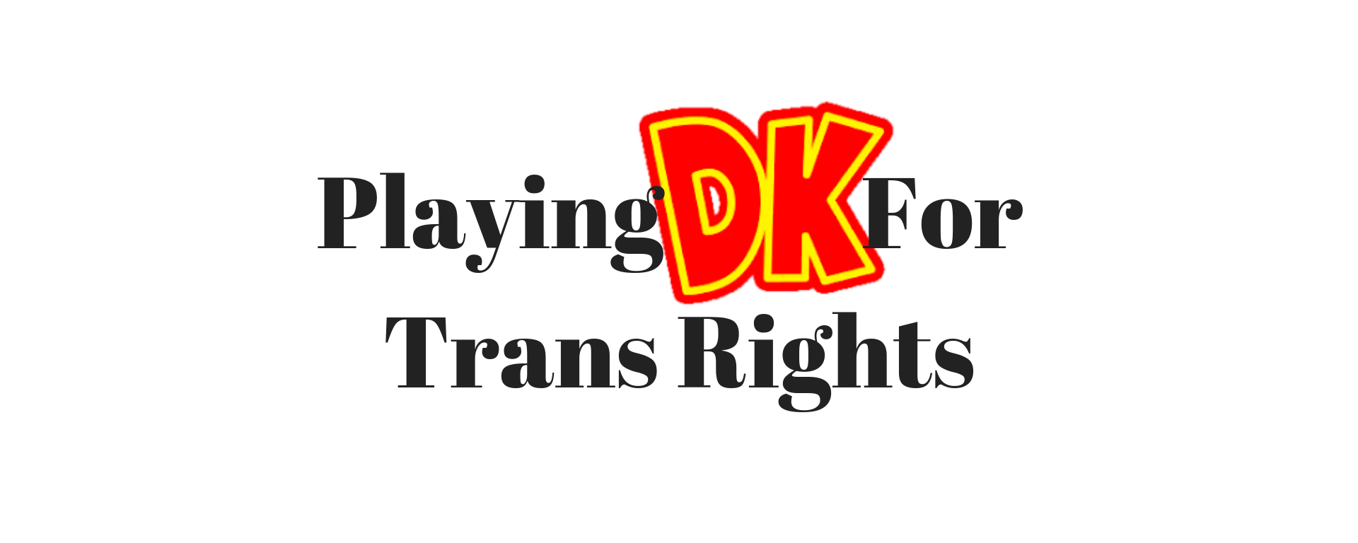 Playing Donkey Kong for Trans Rights
