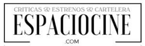 espaciocine.com: críticas, estrenos, cartelera y mucho más.