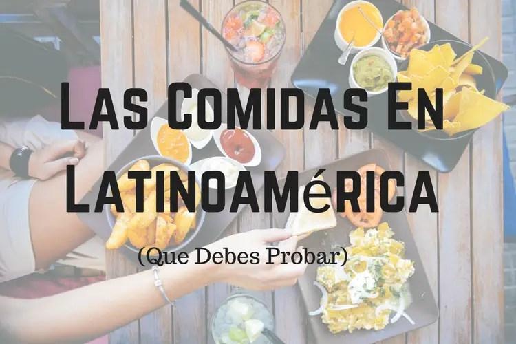 Las Comidas En Latin America