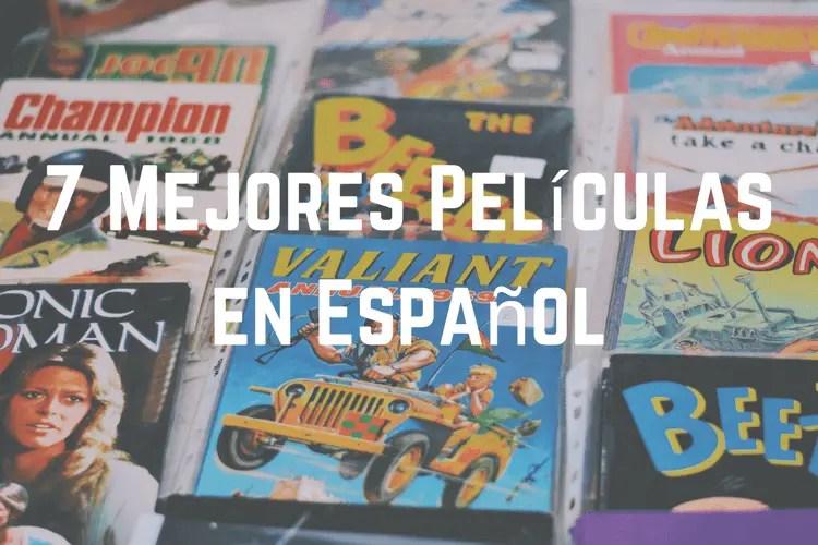 7 Mejores Películas en Español (Para Mejorar Tu Español)