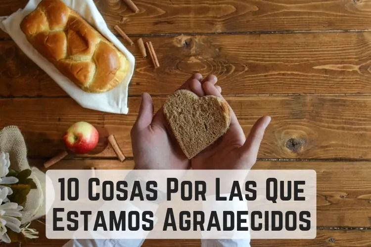 10 Cosas Por Las Que Estamos Agradecidos