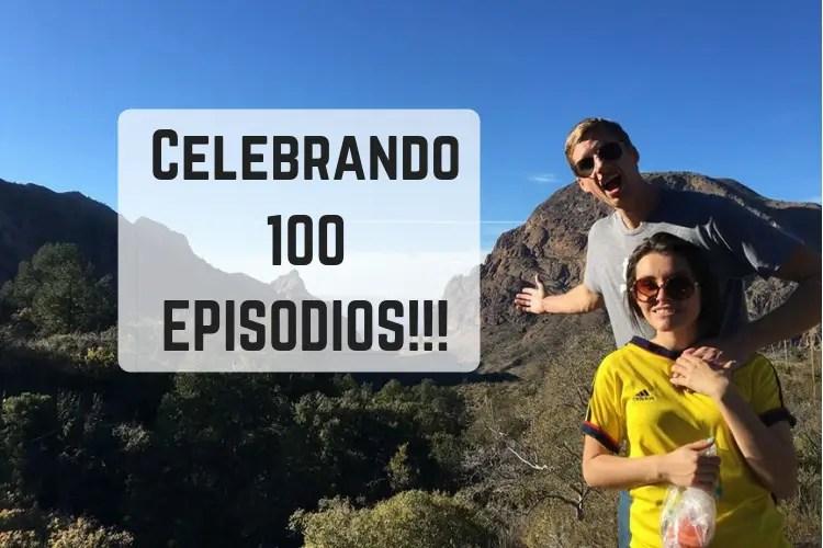 Celebrando 100 Episodios: 10 Cosas Que Hemos Aprendido