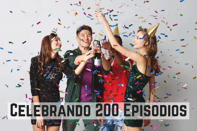 Celebrando 200 Episodios