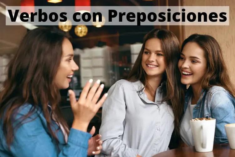 Verbos con Preposiciones