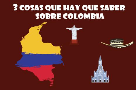 3 cosas sobre Colombia