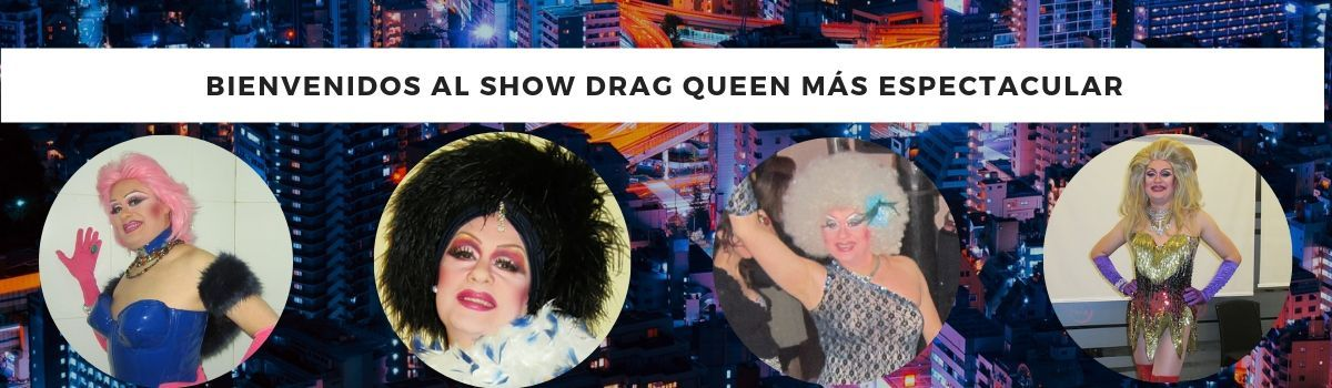Shows drag queen para fiestas y eventos. Madrid.