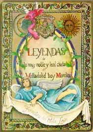 Leyendas de la Muy noble y leal ciudad de Valladolid, hoy Morelia, por el Magister Paula de León.