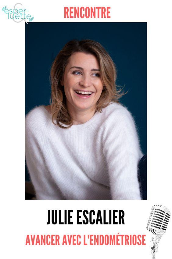 interview de Julie Escalier - Avancer avec l'endométriose