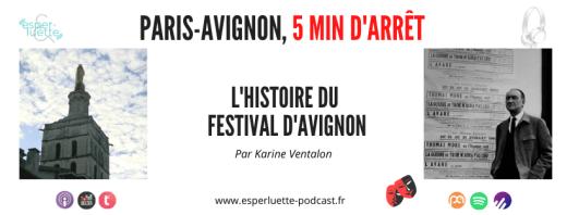 L'histoire du festival d'Avignon par Karine Ventalon