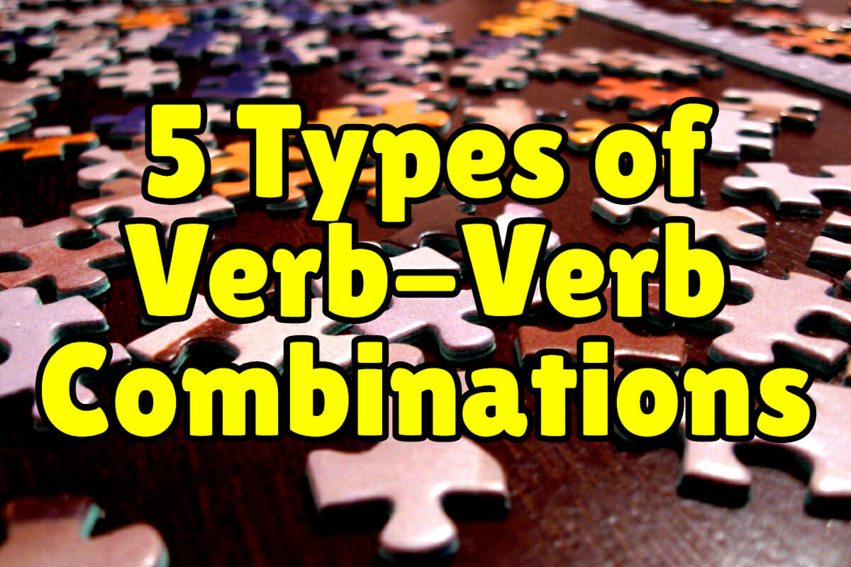5 Types Of English Verb Verb Combinations Espresso English