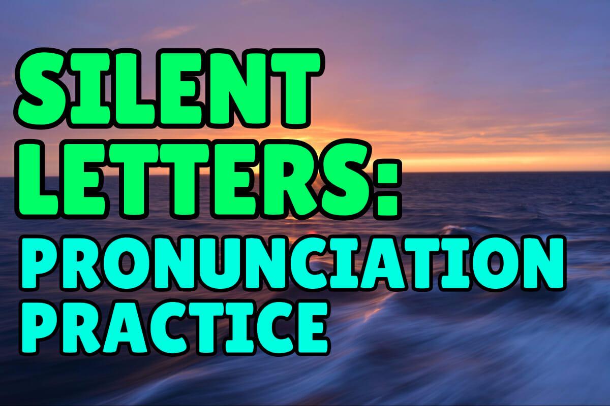Silent Letters In English Pronunciation Practice Espresso English