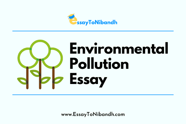 Environmental Pollution Essay In English
