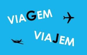 Viagem ou Viajem (Foto: Esse Mundo é Nosso)