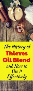 Find out the history of the Thieves oil blend and why it is an important essential oil to use. Learn how to use it effectively for your family.