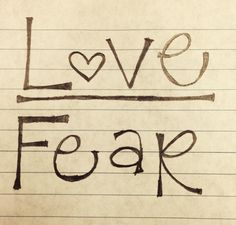 Image result for choose fear or love