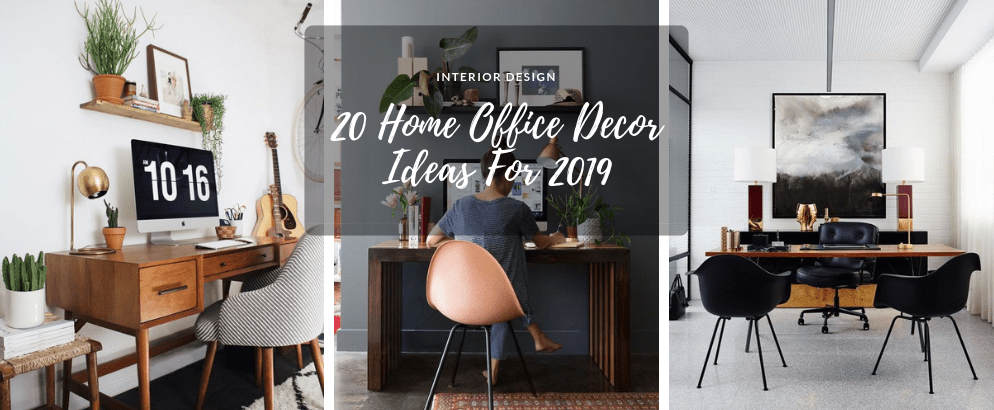 20 Inspirational Home Office Decor Ideas For 2019