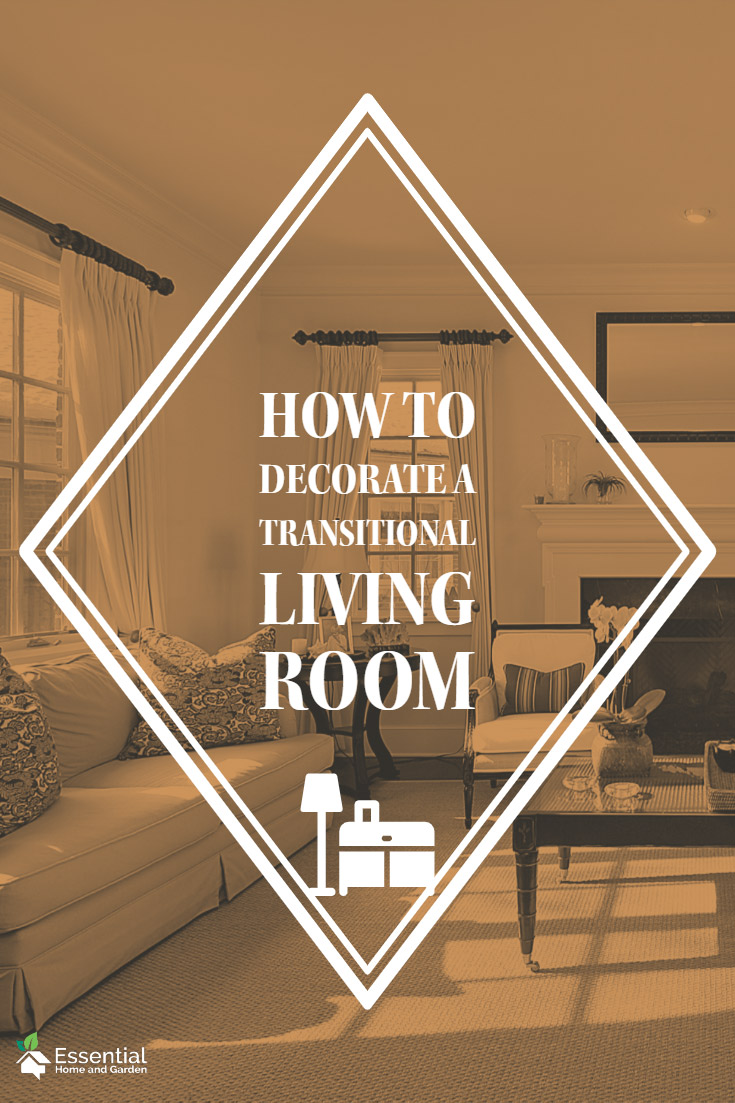How To Decorate A Transitional Living Room In 2019