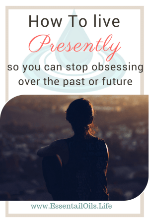 "How to live presently for today, so you're not stuck obsessing over the past or future. When you live for today, you set yourself up for tomorrow. Like the old Chinese Proverb says ""If you want to know your past — look into your present conditions. If you want to know your future — look into your present actions."" Here are a few ideas to help you keep your mind on track... like journaling (with prompts), affirmations, and essential oils! Yes, you can use essential oils to help!"