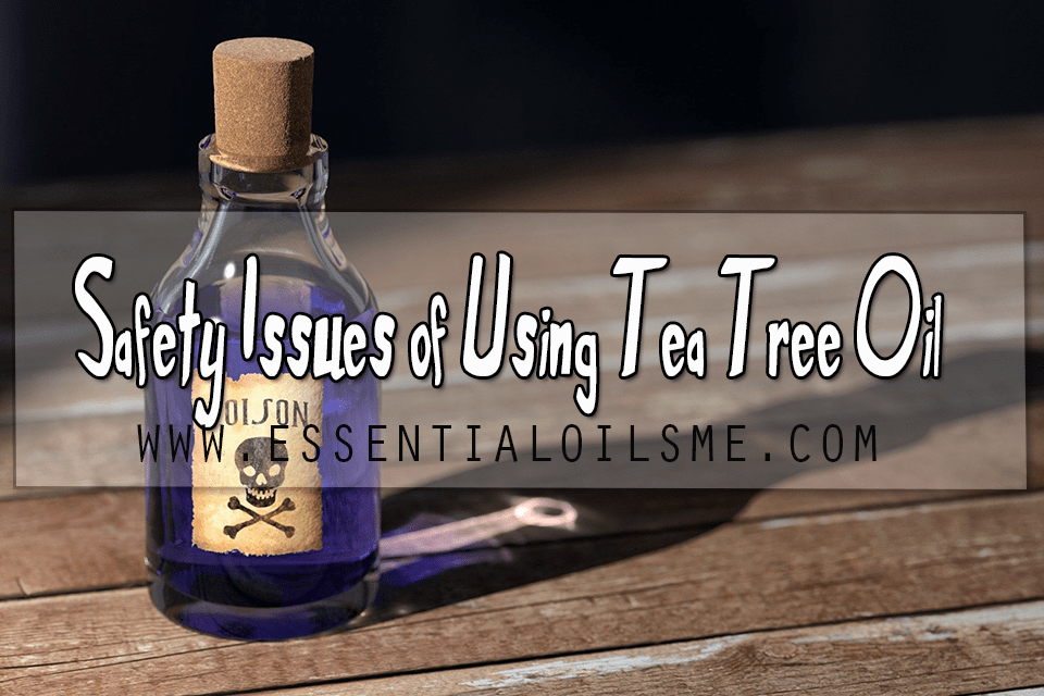 Safety issues of using tea tree oil
