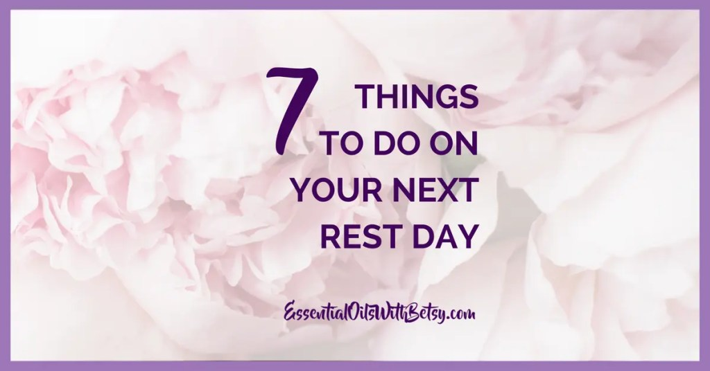 7 Things To Do On Your Next Rest Day