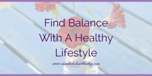 Find Balance With A Healthy Lifestyle