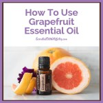 How Do I use doTERRA Grapefruit Essential oil?