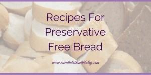 Preservative Free Breads