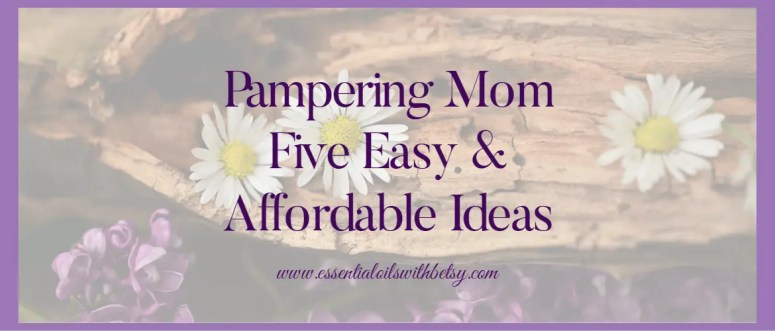 Mom is a busy lady! And that my friend, is exactly why you do need to set aside a little block of time to gently pamper Mom.