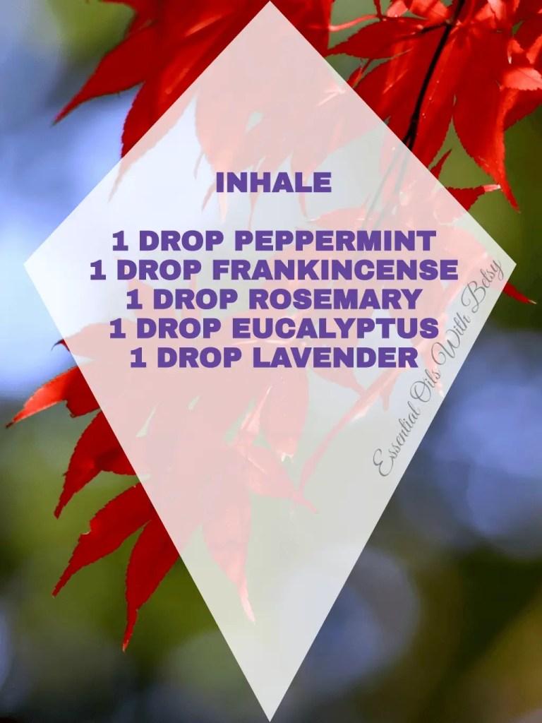 15 BRAND NEW DIFFUSER BLENDS INHALE: 1 DROP PEPPERMINT 1 DROP FRANKINCENSE 1 DROP ROSEMARY 1 DROP EUCALYPTUS 1 DROP LAVENDER
