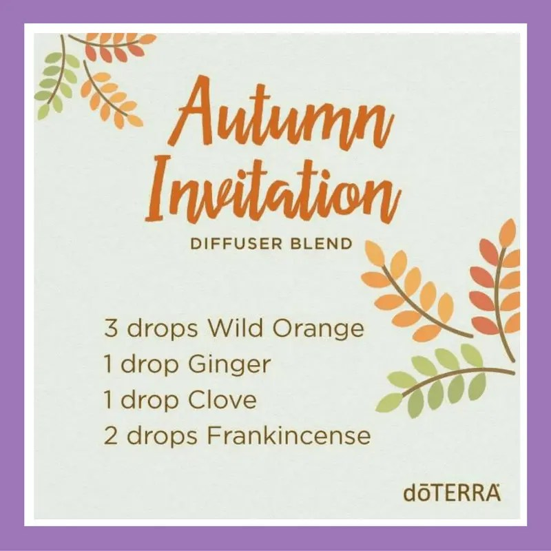 27 doTERRA diffuser blends | Autumn Invitation Diffuser Blend - 3 drops Wild Orange 2 drop Ginger 1 drop Clove 2 drops Frankincense
