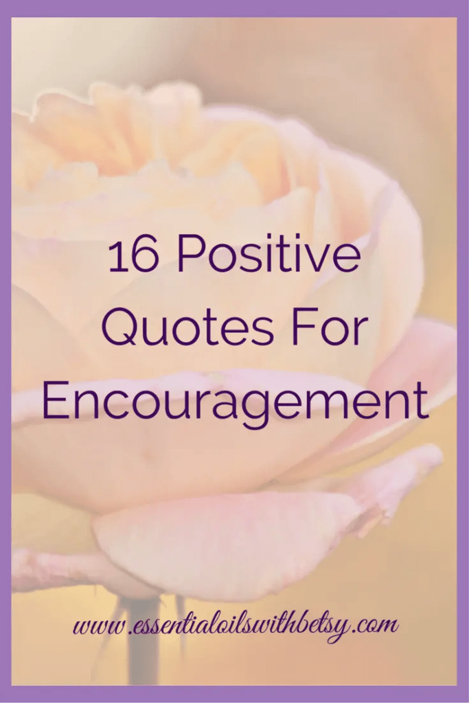 Positive quotes are a wonderful way to feel uplifted and inspired. Read these to encourage yourself to be positive every day! This is a fantastic way to grow those healthy thoughts. 16 Positive Quotes For Encouragement
