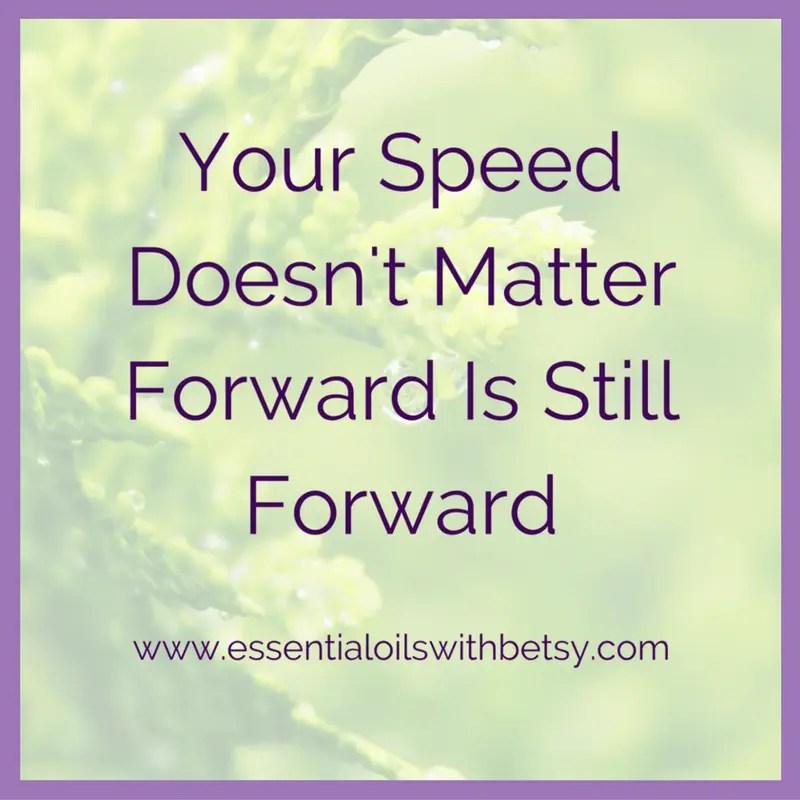 You speed doesn't matter. Forward is still forward.