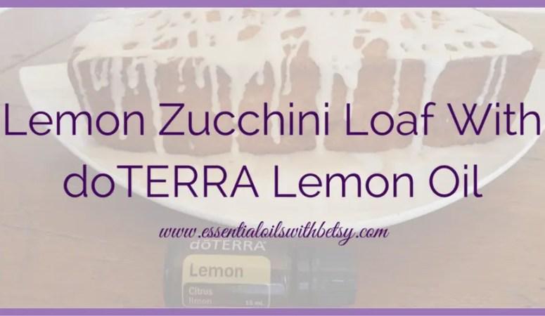 Lemon Zucchini Loaf With doTERRA Lemon Oil