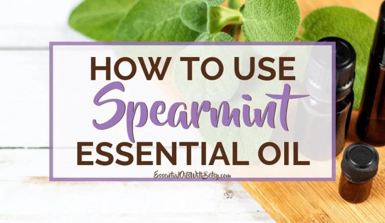 doTERRA Spearmint Essential Oil Uses