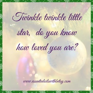 Twinkle Twinkle little star do you know how loved you are? Collection of encouraging quotes to read.
