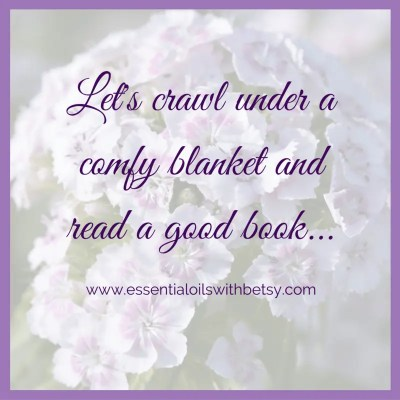 Quotes of encouragement, click here for more. Let's crawl under a comfy blanket and read a good book.