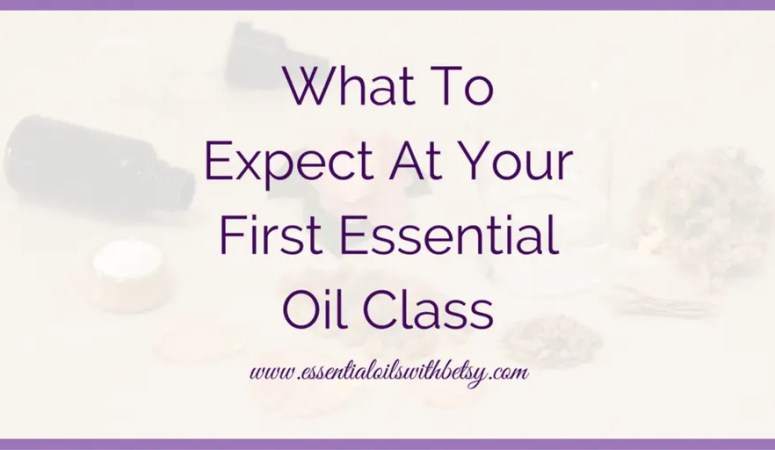 Your First Essential Oil Class: What To Expect