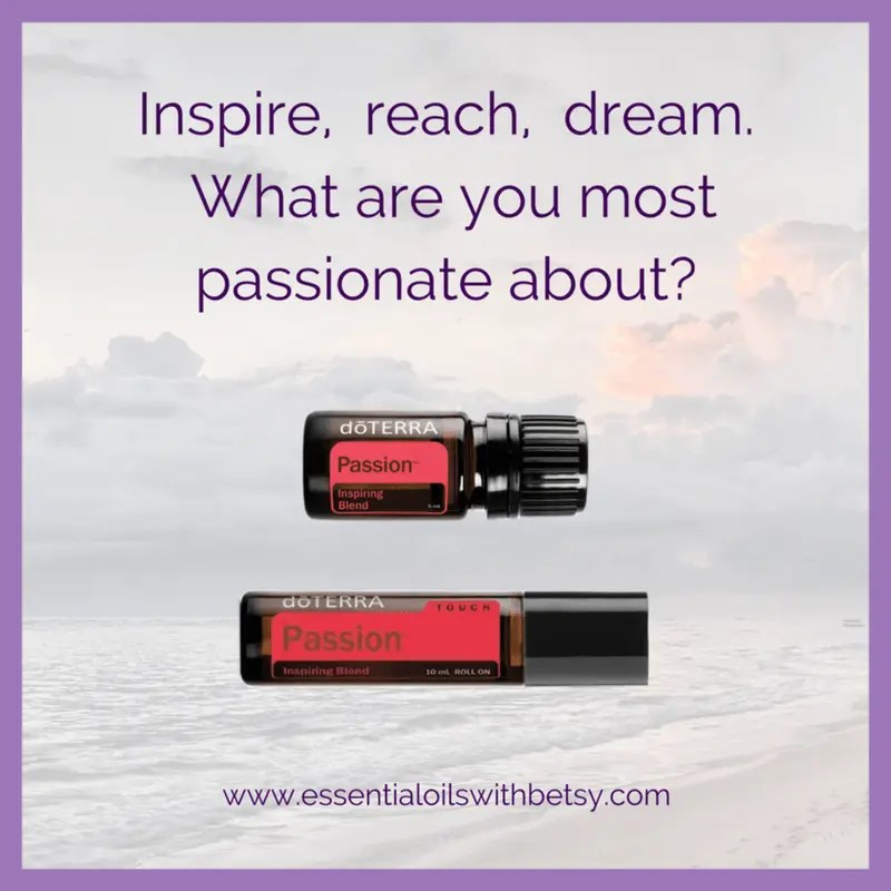 My Favorite Ways To Use Passion Blend I know this blend sounds highly romantic, and I'm sure it could be used for that purpose! However, I actually love Passion essential oil blend by doTERRA for another reason. Have you ever had a day that you felt kind of blah? Of course! Everyone does! How about a day you needed to work your direct sales business, and you normally love it, but today you can't seem to get the right motivation? That's exactly when I put 5 drops of Passion in my diffuser!