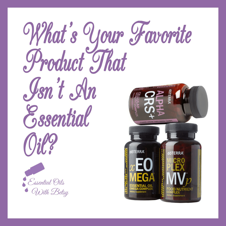 What's your favorite product that isn't an essential oil?