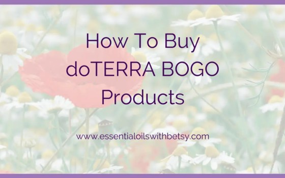 How To Buy doTERRA BOGO Products
