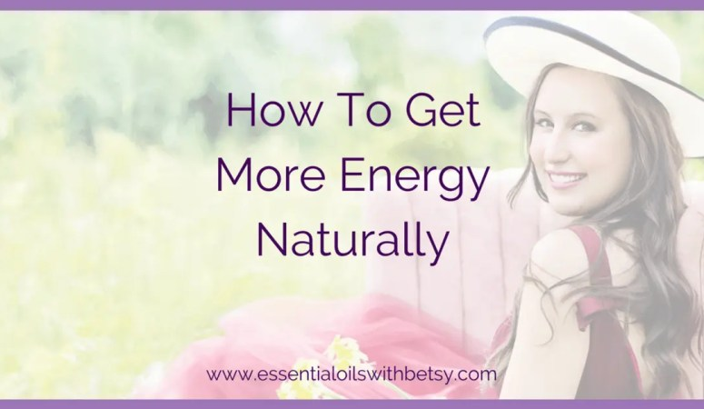 How To Get More Energy Naturally