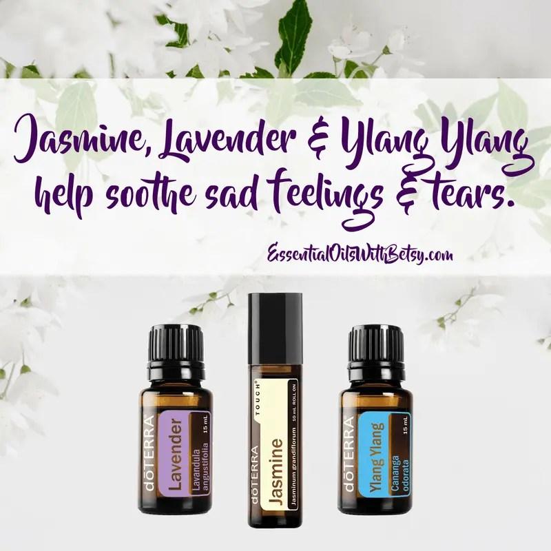 Jasmine, Lavender & Ylang Ylang help soothe sad feelings & tears.