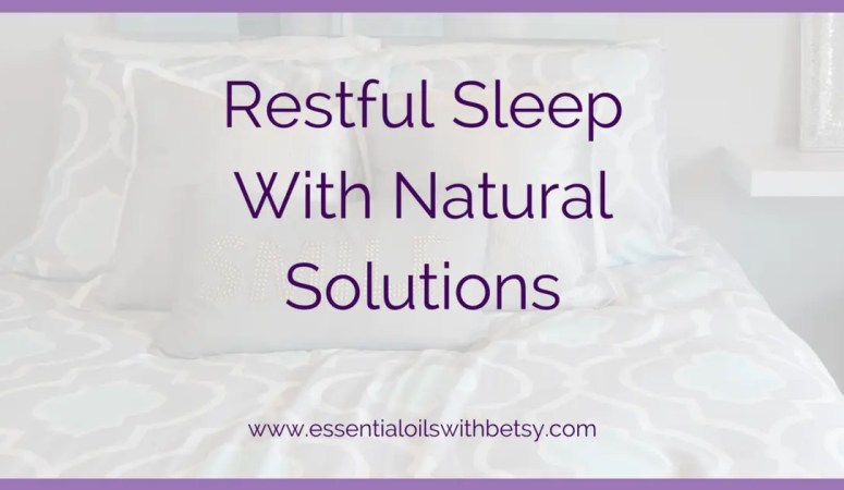 Restful Sleep With Natural Solutions