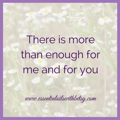 There is more than enough for me and you Inspiring Quotes: There is more than enough for me and you
