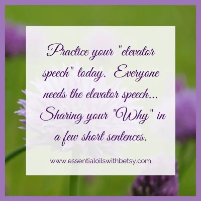 """Practice your """"elevator speech"""" today. Everyone needs the elevator speech... Sharing your """"Why"""" in a few short sentences."""