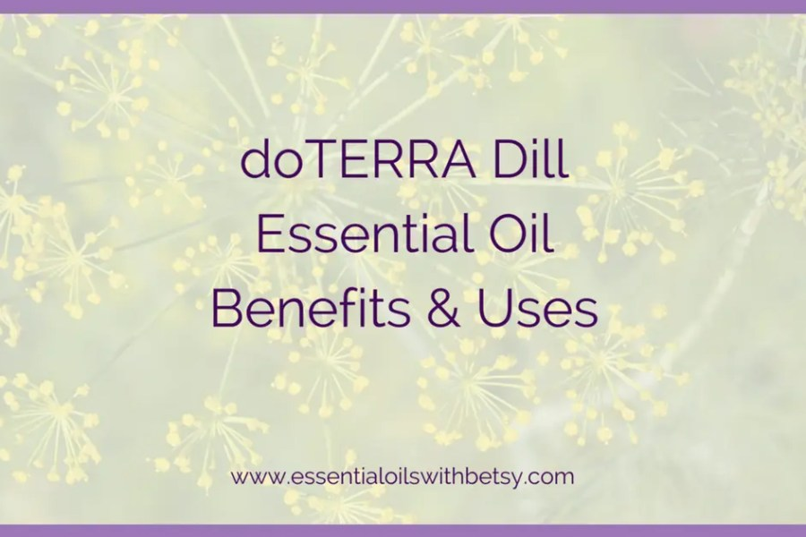 doTERRA Dill Essential Oil Uses