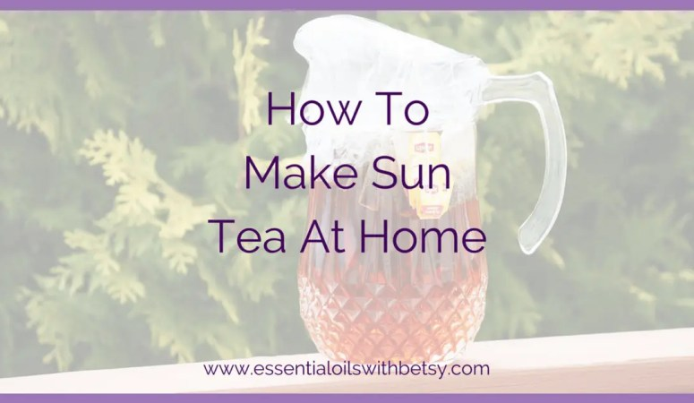 How To Make Sun Tea At Home