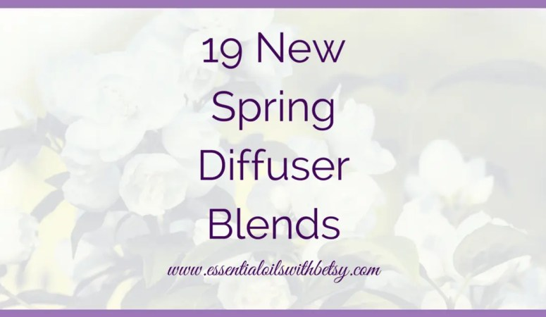 19 New Spring Diffuser Blends
