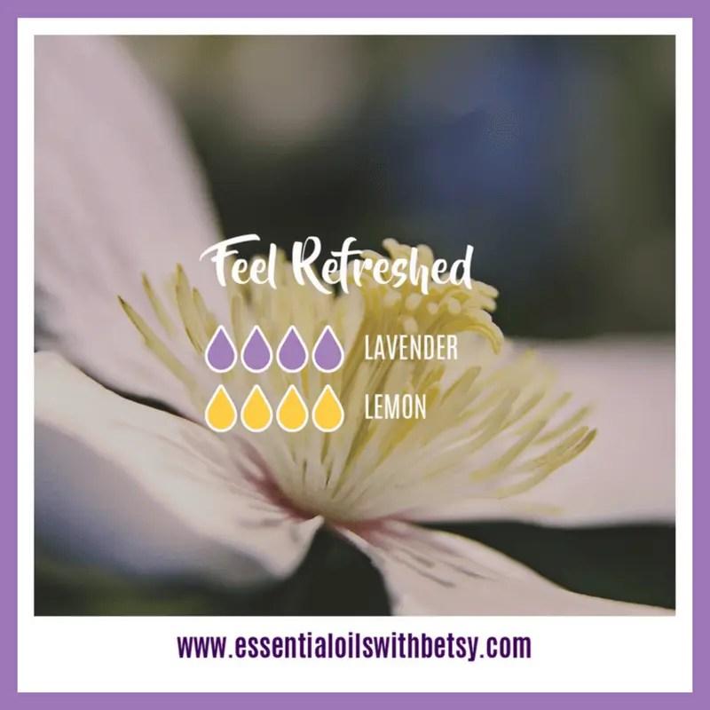 Feel Refreshed Diffuser Blend 4 drops of Lavender 4 drops of Lemon