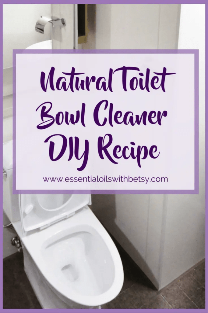 Natural Toilet Bowl Cleaner Diy Recipe Essential Oils With Betsy